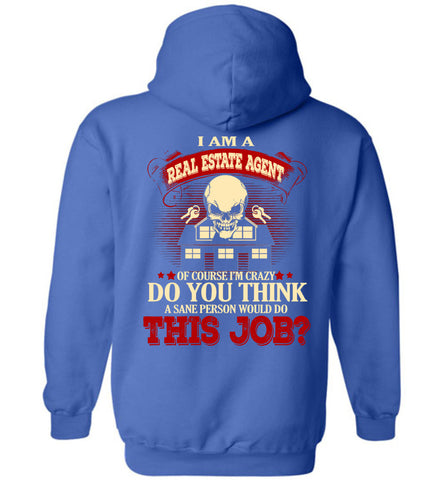 Image of I Am A Real Estate Agent Of Course I'm Crazy Hoodie