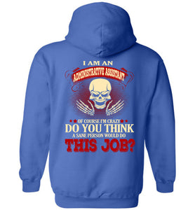I Am An Administrative Assistant Of Course I'm Crazy Hoodie