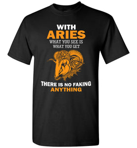With Aries What You See Is What You Get T-Shirt