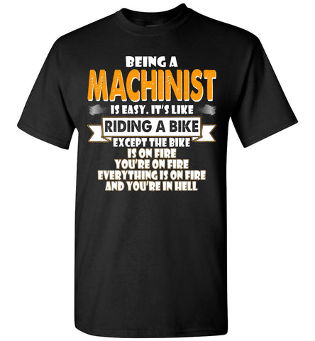 Image of Being A Machinist Is Easy Shirt - OlalaShirt
