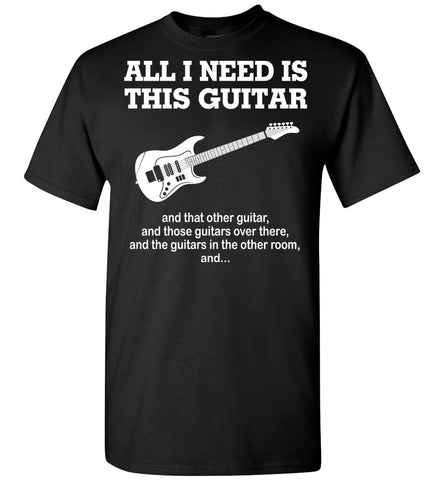 Image of All I Need Is This Guitar T-Shirt - OlalaShirt