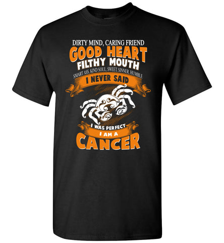 Image of Dirty Mind Caring Friend Good Heart I Am A Cancer T-Shirt