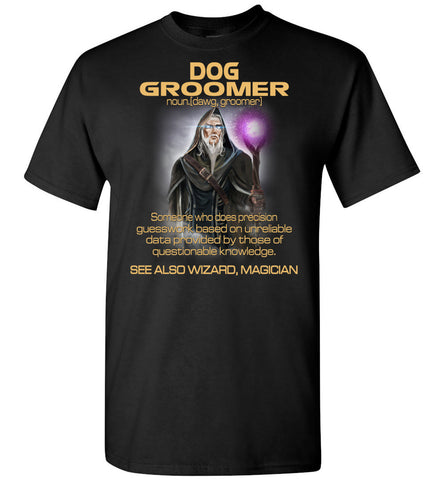 Dog Groomer Someone Who Does Precision - OlalaShirt