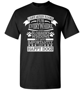 I Have Muddy Floors Fur Everywhere Dog T-shirt