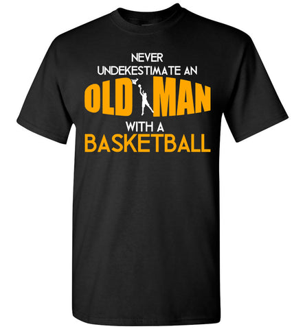 Image of Men's Never underestimate an old man with a Basketball T-shirt - OlalaShirt