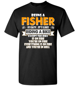 Being A Fisher Is Easy Shirt - OlalaShirt
