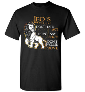 Leo's Motto Don't Talk Act Don't Say Show Don't Promise T-Shirt
