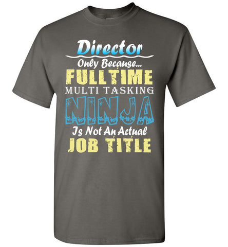 Director Full Time Multi Tasking Ninja T-Shirt