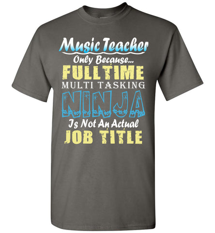 Music Teacher Full Time Multi Tasking Ninja T-Shirt
