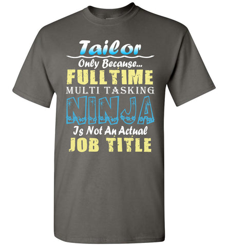 Tailor Full Time Multi Tasking Ninja T-Shirt