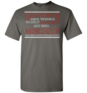 Grandpas Are There To Help Grandkids Get Into Mischief T-Shirt