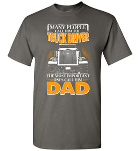 People Call Him The Truck Driver Dad - OlalaShirt