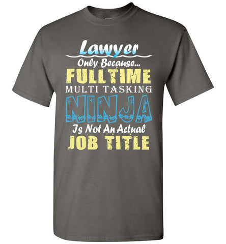Lawyer Full Time Multi Tasking Ninja T-Shirt