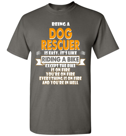 Image of Being A Dog Rescuer Is Easy Shirt - OlalaShirt