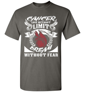 Cancer Love Without Limit Dream Without Fear T-Shirt