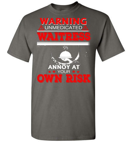 Image of Warning Unmedicated Waitress Annoy At - OlalaShirt