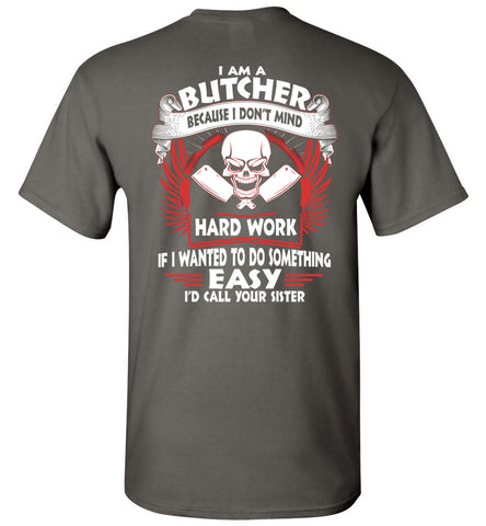 Image of I Am A Butcher Because I Don't Mind T-Shirt
