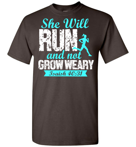 Image of She Will Run And Not Grow Weary Isaiah 40:31 T-Shirt - OlalaShirt