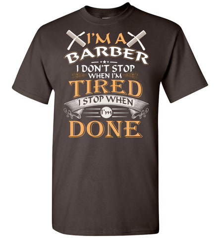 I'm A Barber Stop When I'm Done T-Shirt