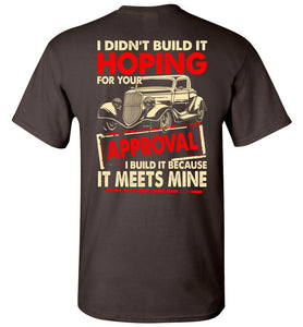 I Didn't Build It Hoping For Your  T-Shirt