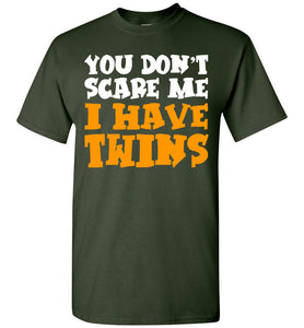 You Don't Scare Me I Have Twins - OlalaShirt