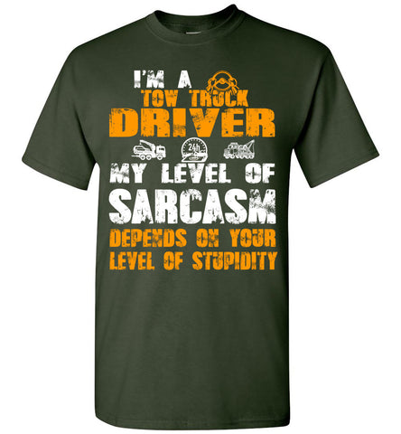 Tow Truck Driver Sarcasm Depends On Your Stupidity T-shirt