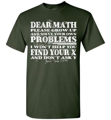 Image of Dear Math Please Grow Up And Solve Your Own Problems I Won't T-shirt - OlalaShirt