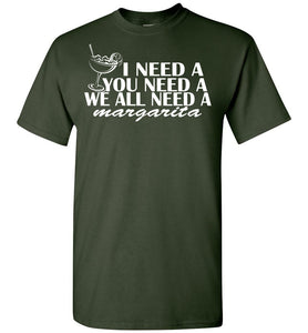 We All Need-a Margarita - OlalaShirt