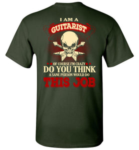 I Am A Guitarist Of Course I'm Crazy T-shirt