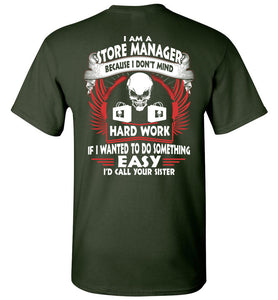 I Am A Store Manager Because I Don't Mind T-shirt - OlalaShirt