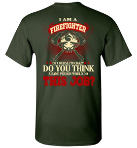 I Am A Firefighter Of Course I'm Crazy T-shirt