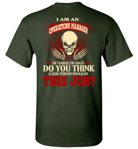 I Am A Operations Manager Of Course I'm Crazy T-shirt