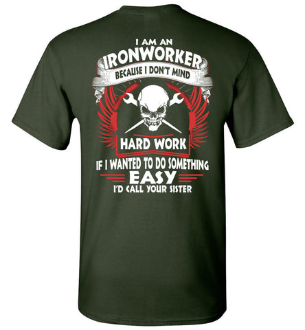 Image of I Am An Ironworker Because I Don't Mind T-shirt