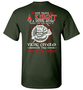 Vikings Who Needs A Knight In A Shining - OlalaShirt