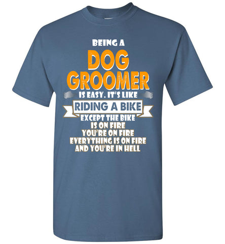 Image of Being A Dog Groomer Is Easy Shirt - OlalaShirt
