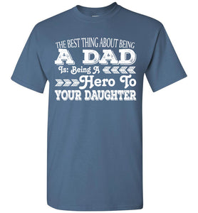 The Best Thing About Being A Dad Is - OlalaShirt