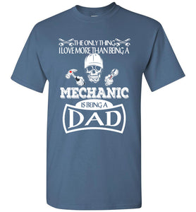 Love More Than Being A Mechanic A Dad - OlalaShirt