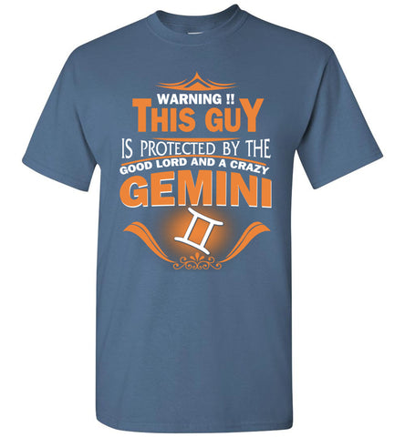 Image of Warning Protected By The Good Lord And A Crazy Gemini T-shirt