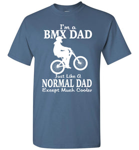 I'm A Bmx Dad Just Like A Normal Dad