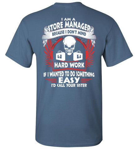 Image of I Am A Store Manager Because I Don't Mind T-shirt - OlalaShirt