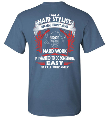 Image of I Am A Hair Stylist Because I Don't Mind T-shirt