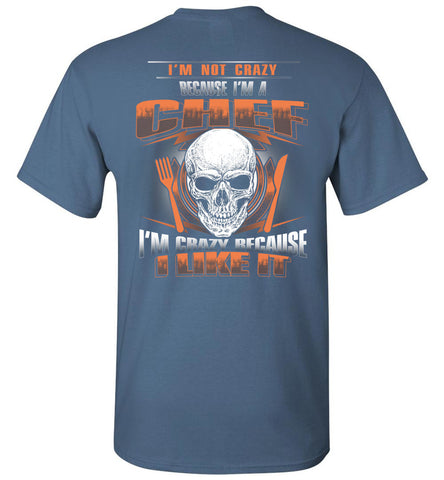 Image of I'm Not Crazy Because I'm A Chef T-shirt