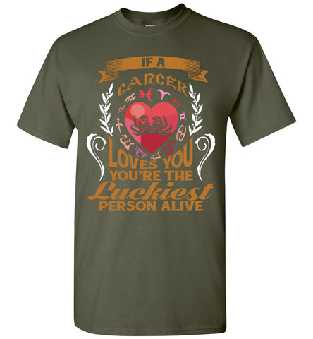 Image of If A Cancer Loves You You're The Luckiest Person Alive T-Shirt