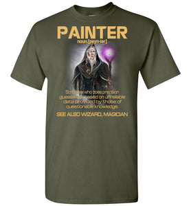 Painter Someone Who Does Precision - OlalaShirt