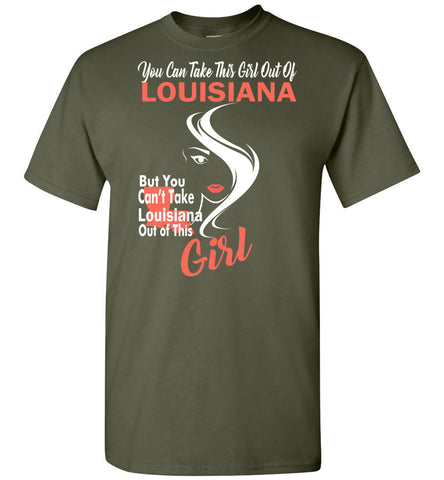 Image of Women's You cant take Louisiana Out Of This Louisiana Girl T-Shirt - OlalaShirt