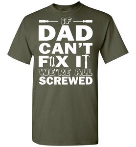 If Dad Can't Fix It We're All Screwed Father's Day T-Shirt - OlalaShirt