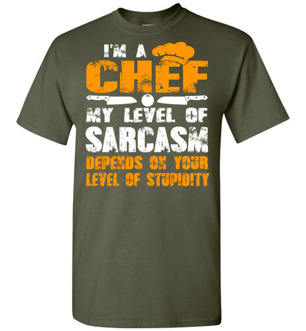Chef Sarcasm Depends On Your Stupidity T-Shirt