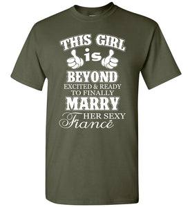 This Girl Is Beyond Excited And Ready Marry Her Sexy Fiance T-Shirt