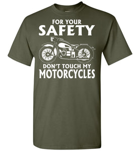 For Your Safety Don't Touch My Motorcycle T-Shirt