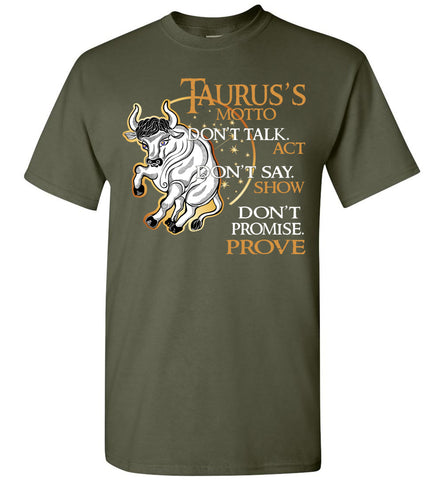 Image of Taurus Motto Don't Talk Act Don't Say Show Don't Promise T-Shirt
